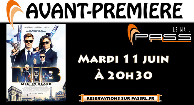 "AVANT-PREMIERE ""MEN IN BLACK INTERNATIONAL"" - PASSrL Le Mail"